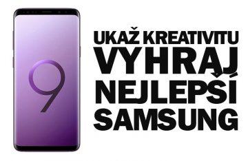 Samsung soutez Galaxy S9 - ukaz kreativitu vyhraj nejlepsi Samsung