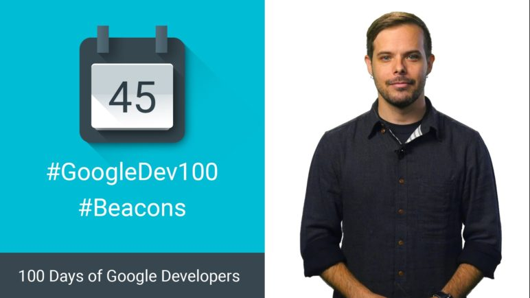 Developing with Beacons (100 days of Google Dev)
