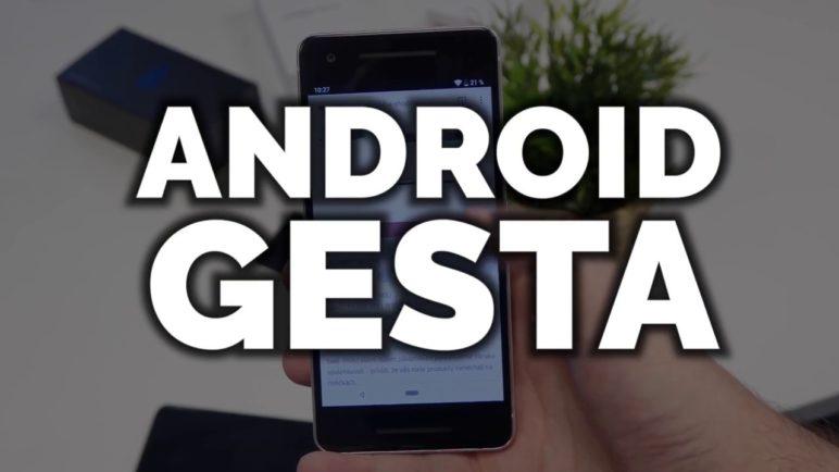 Jak fungují gesta v Androidu 9 Pie, MIUI a EMUI - SvetAndroida.cz