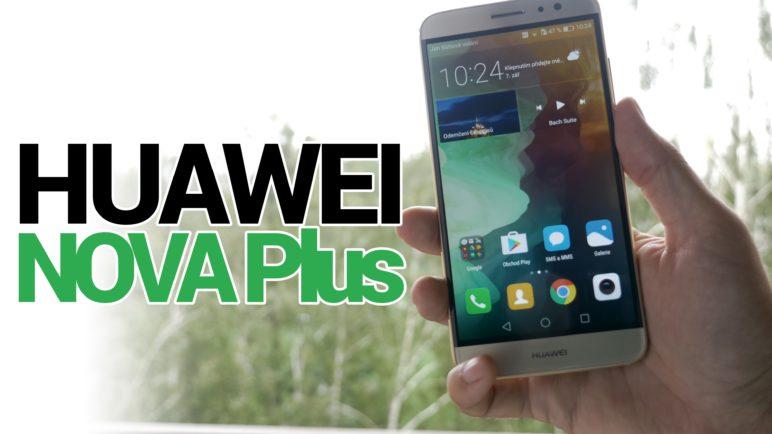 Huawei Nova Plus - první pohled